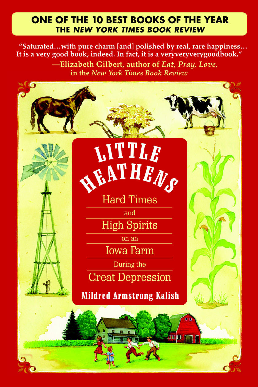 cover image for Little Heathens: Hard Times and High Spirits on an Iowa Farm During the Great Depression